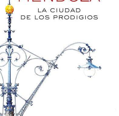 portada_la-ciudad-de-los-prodigios_eduardo-mendoza_201601111057